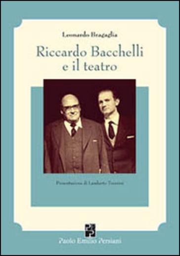 Riccardo Bacchelli e il teatro - Leonardo Bragaglia   Thecosgala.com