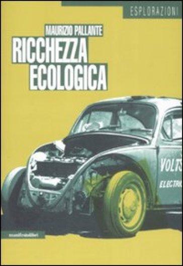 Ricchezza ecologica - Maurizio Pallante |