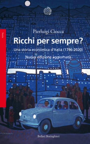 Ricchi per sempre? Una storia economica d'Italia (1796-2005)