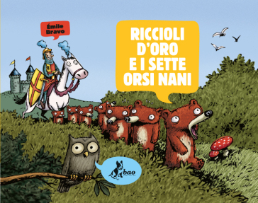 Riccioli d'Oro e i sette orsi nani - Emile Bravo |