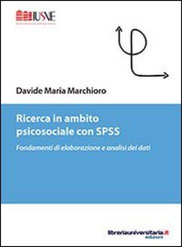 Ricerca in ambito psicosociale con SPSS - Davide M. Marchioro   Ericsfund.org