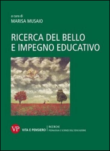 Ricerca del bello e impegno educativo - M. Musaio |