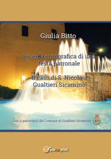 Ricerca etnografica di una festa patronale. Il caso di S. Nicola a Gualtieri Sicaminò - Giulia Bitto | Rochesterscifianimecon.com