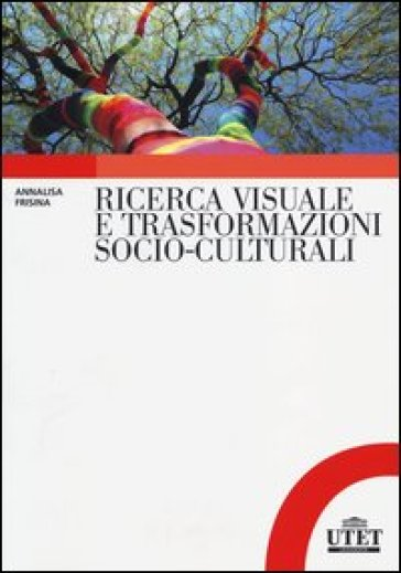 Ricerca visuale e trasformazioni socio-culturali - Annalisa Frisina   Thecosgala.com