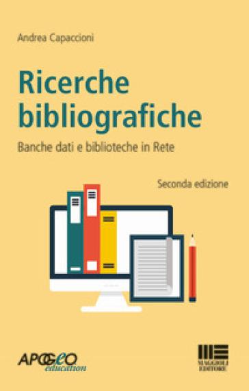 Ricerche bibliografiche. Banche dati e biblioteche in rete - Andrea Capaccioni  