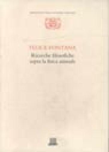 Ricerche filosofiche sopra la fisica animale - Felice Fontana |