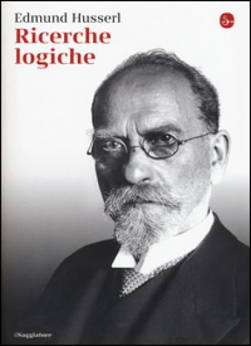 Ricerche logiche - Edmund Husserl | Rochesterscifianimecon.com
