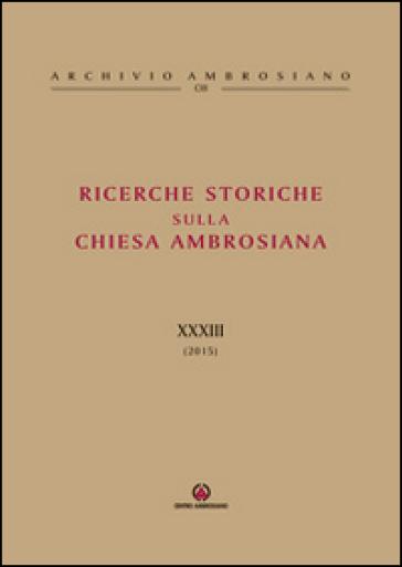 Ricerche storiche sulla Chiesa Ambrosiana. 33: Il clero ambrosiano nei secoli XVII-XVIII
