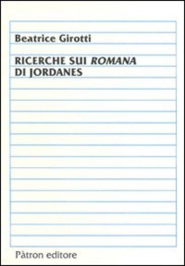Ricerche sui romani di Jordanes - B. Girotti |