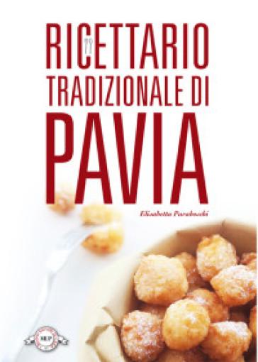 Ricettario tradizionale di Pavia - Elisabetta Paraboschi | Rochesterscifianimecon.com