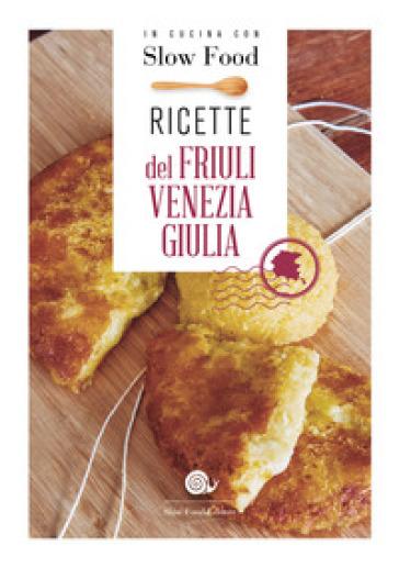 Ricette del Friuli Venezia Giulia - B. Minerdo |