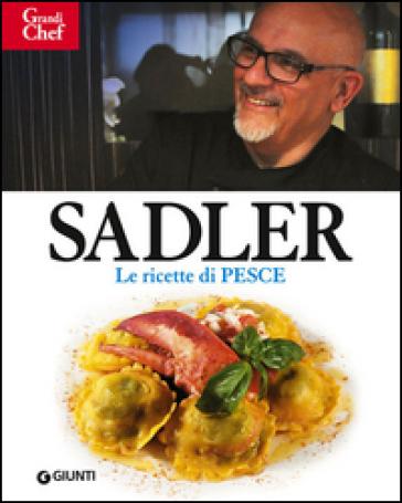Ricette di pesce - Claudio Sadler |