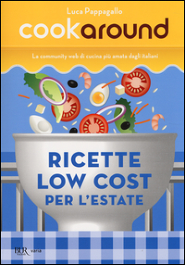 Ricette low cost. Per l'estate