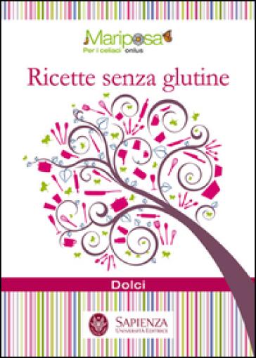 Ricette senza glutine. Dolci - M. Bonamico | Rochesterscifianimecon.com