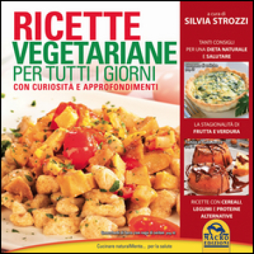 Ricette vegetariane per tutti i giorni - Silvia Strozzi  