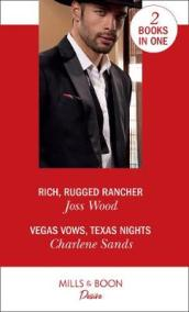 Rich, Rugged Rancher / Vegas Vows, Texas Nights