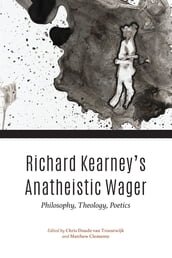 Richard Kearney s Anatheistic Wager