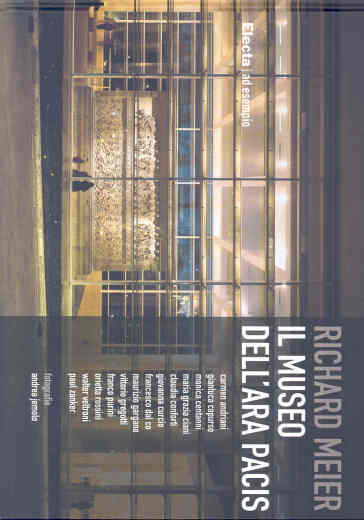 Richard Meier. Il museo dell'Ara Pacis