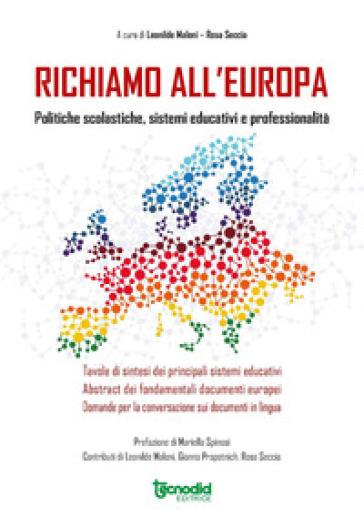 Richiamo all'Europa. Politiche scolastiche, sistemi educativi e professionalità - L. Maloni |