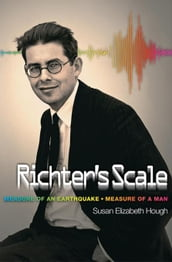 Richter s Scale: Measure of an Earthquake, Measure of a Man