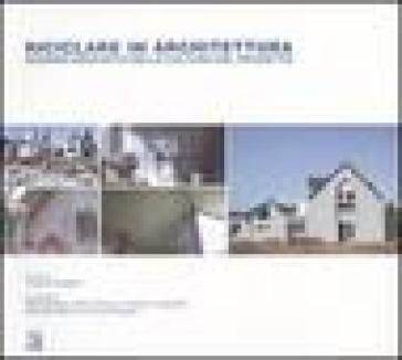 Riciclare in architettura. Scenari innovativi della cultura del progetto - V. Gangemi | Ericsfund.org