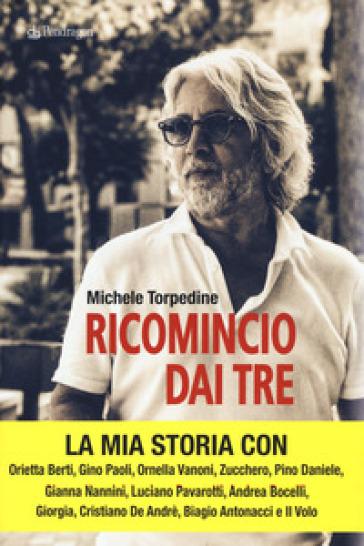 Ricomincio dai tre - Michele Torpedine  