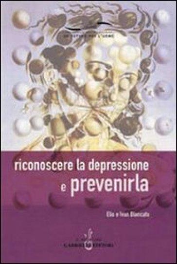 Riconoscere la depressione e prevenirla - Elio Blancato pdf epub