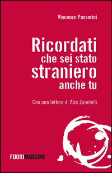 Ricordati che sei stato straniero anche tu - Vincenzo Passerini |