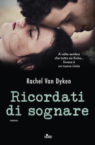 Ricordati di sognare - Rachel Van Dyken | Jonathanterrington.com