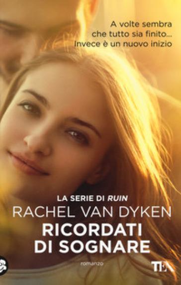Ricordati di sognare - Rachel Van Dyken | Kritjur.org