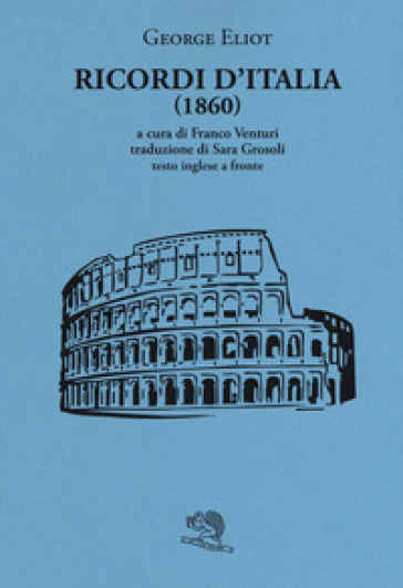 Ricordi d'Italia (1860). Testo inglese a fronte - George Eliot | Thecosgala.com