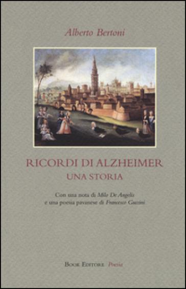 Ricordi di Alzheimer. Una storia - Alberto Bertoni | Kritjur.org