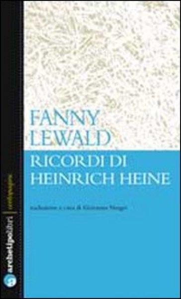Ricordi di Heinrich Heine - Fanny Lewald |