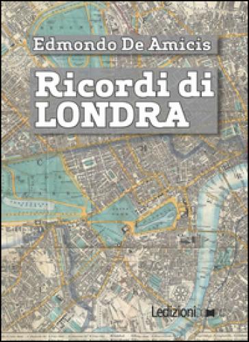 Ricordi di Londra - Edmondo De Amicis |