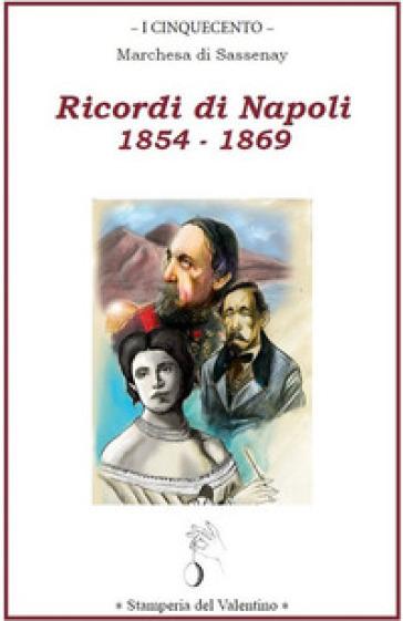 Ricordi di Napoli 1854 - 1869 - Marchesa di Sassenay |