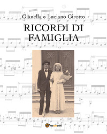Ricordi di famiglia - Gianella Girotto | Kritjur.org