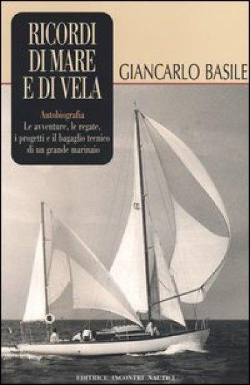 Ricordi di mare e di vela - Giancarlo Basile   Rochesterscifianimecon.com