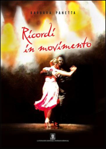 Ricordi in movimento - Barbara Panetta | Kritjur.org