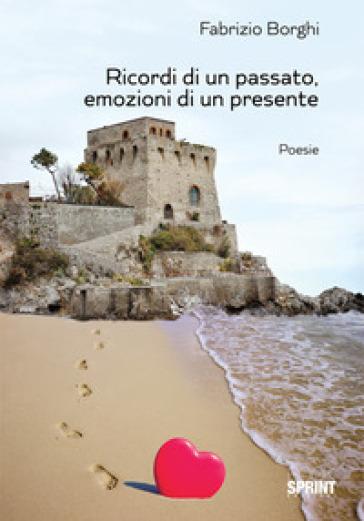 Ricordi di un passato, emozioni di un presente - Fabrizio Borghi | Jonathanterrington.com