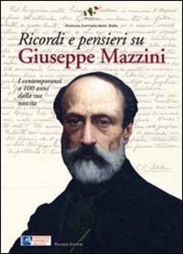 Ricordi e pensieri su Mazzini. I contemporanei a 100 anni dalla sua nascita - G. A. Ricci | Kritjur.org