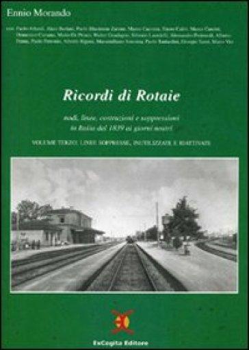 Ricordi di rotaie nodi, linee, costruzioni e soppressioni in Italia dal 1839 ai giorni nostri - Ennio Morando | Rochesterscifianimecon.com
