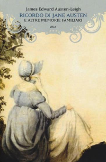 Ricordo di Jane Austen e altre memorie familiari