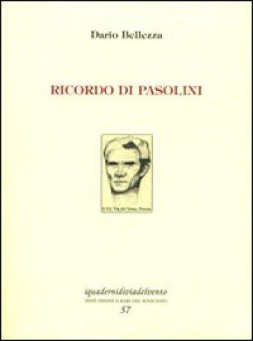 Ricordo di Pasolini - Dario Bellezza | Rochesterscifianimecon.com