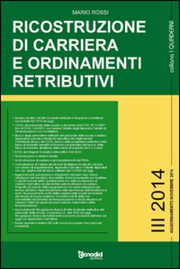 Ricostruzione di carriera e ordinamenti retributivi - Mario Rossi |