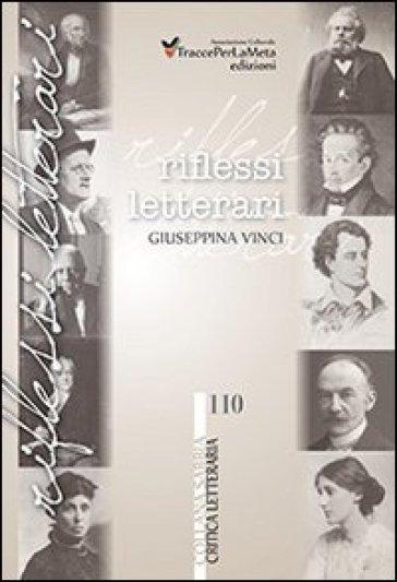 Riflessi letterari - Giuseppina Vinci | Ericsfund.org
