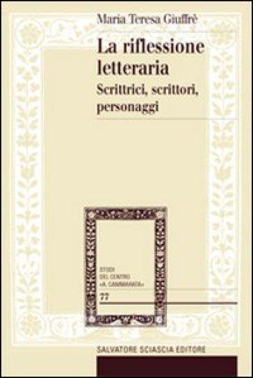 Riflessione letteraria. Scrittrici, scritttori, personaggi - M. Teresa Giuffrè | Kritjur.org