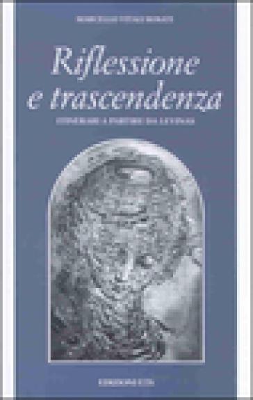 Riflessione e trascendenza. Itinerari a partire da Levinas - Marcello Vitali Rosati  