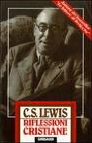 Riflessioni cristiane - Clive Staples Lewis |