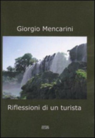 Riflessioni di un turista - Giorgio Mencarini  