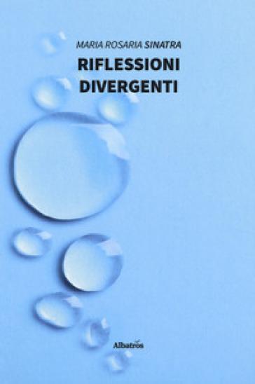Riflessioni divergenti - Maria Rosaria Sinatra pdf epub